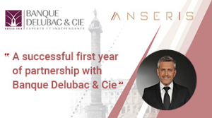 Anseris : Review of the successful first year of partnership with Banque Delubac & Cie