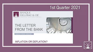 Banque Delubac & Cie - Newsletter Q1 2021